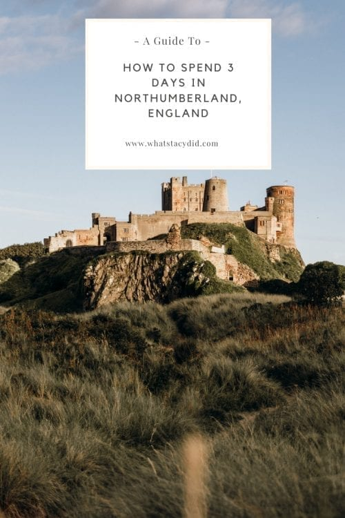 How To Spend 3 Days In Northumberland, England